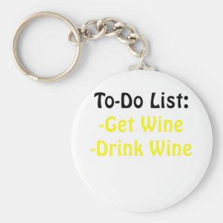 To Do List Get Wine Drink Wine Keychain