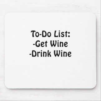 To Do List Get Wine Drink Wine Mouse Pad