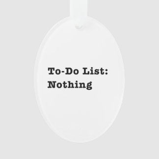 To-Do List: Nothing