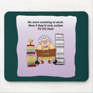 To Do Lists Office Work Humor Funny Maw Mousepad