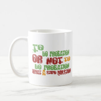 To Do Probation Coffee Mugs