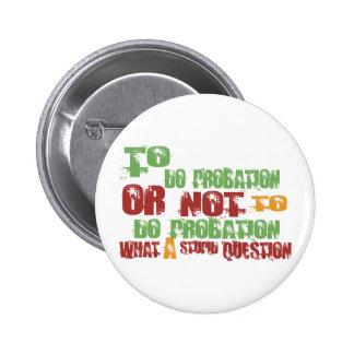 To Do Probation Pinback Button