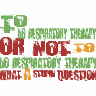 To Do Respiratory Therapy Cut Out