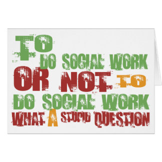 To Do Social Work Greeting Card