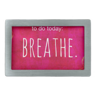 To Do Today: Breathe Belt Buckle