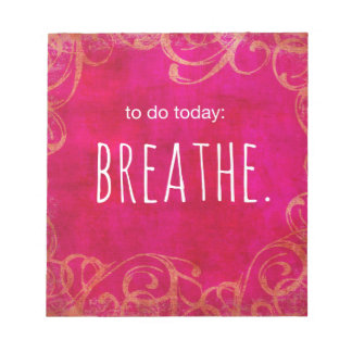 To Do Today: Breathe Notepad