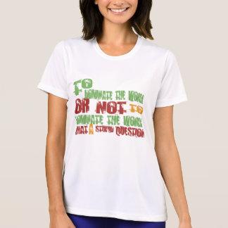 To Dominate the World Shirt