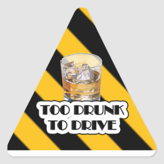 To Drunk To Drive Triangle Sticker