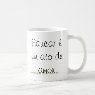 To educate is a love act coffee mug