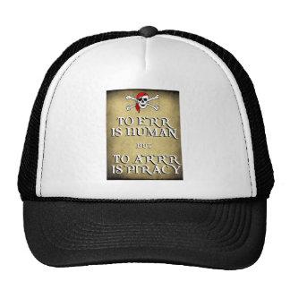 TO ERR is HUMAN but to ARRRR is PIRACY Trucker Hat