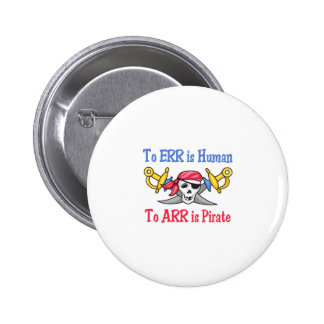 TO ERR IS HUMAN 2 INCH ROUND BUTTON