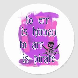 To Err is Human... Classic Round Sticker