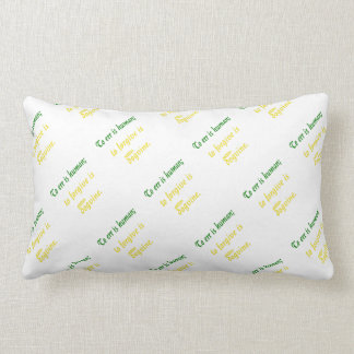 To Err is Human (Dog Version) Throw Pillow