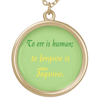 To Err is Human - For Dogs Custom Jewelry