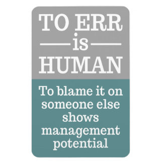 """""""To err is human"""" magnet"""