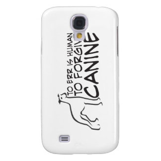 To Err is Human Samsung Galaxy S4 Cases