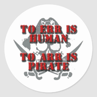 TO ERR IS HUMAN - TO ARR IS PIRATE CLASSIC ROUND STICKER