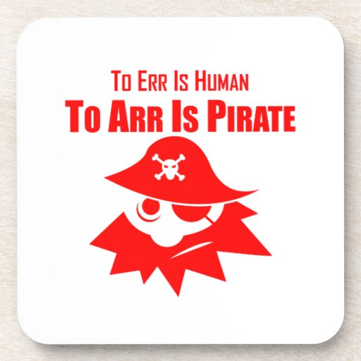 To Err Is Human To Arr Is Pirate Coaster