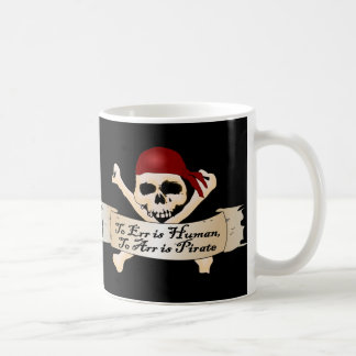 To Err is Human, To Arr is Pirate Coffee Mug