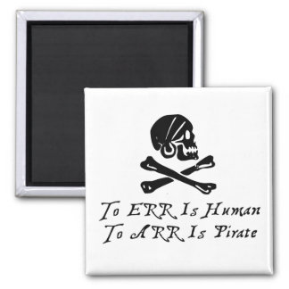 To Err Is Human To Arr Is Pirate Magnet