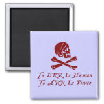 To Err Is Human To Arr Is Pirate Refrigerator Magnets