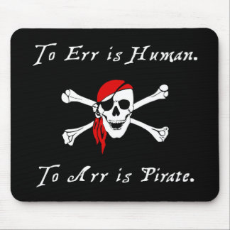 To err is human to arr is pirate mouse pad