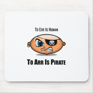 To Err Is Human To Arr Is Pirate Mousepad