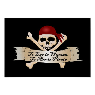 To Err is Human, To Arr is Pirate Poster