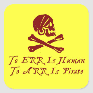 To Err Is Human To Arr Is Pirate Square Sticker