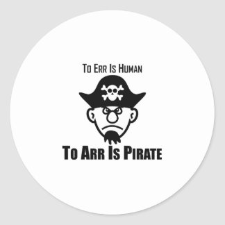 To Err Is Human To Arr Is Pirate Round Sticker