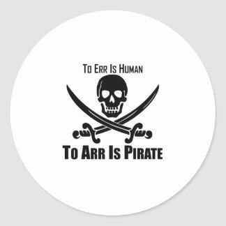 To Err Is Human To Arr Is Pirate Round Stickers