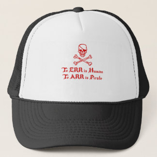 To Err is Human To Arr is Pirate Trucker Hat