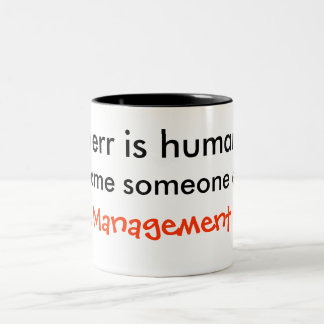 To Err Is Human, To Blame Someone Else... Two-Tone Coffee Mug