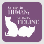 To err is human to purr feline - all colours stickers