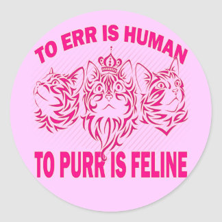 TO ERR IS HUMAN - TO PURR IS FELINE STICKER