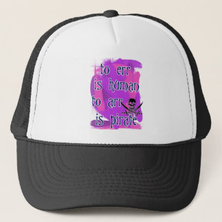 To Err is Human... Trucker Hat