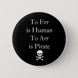 To Err is HumanTo Arr is Pirate Button