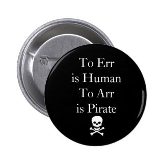 To Err is HumanTo Arr is Pirate 2 Inch Round Button