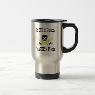 To Errr is Human, To Arrrr is Pirate! Travel Mug