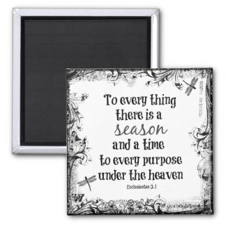 To everything there is a season Bible Verse 2 Inch Square Magnet