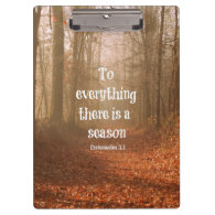 To everything there is a season Bible Verse Clipboards