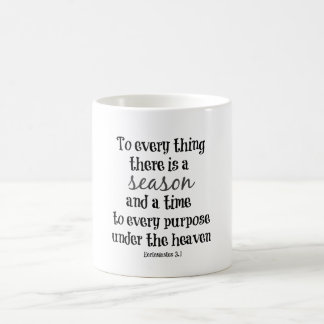 To everything there is a season Bible Verse Coffee Mug