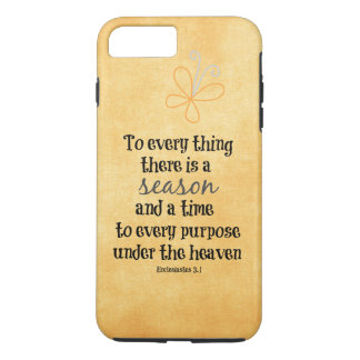 To everything there is a season Bible Verse iPhone 7 Plus Case