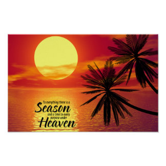 To Everything There Is A Season (Ecclesiastes 3:1) Poster