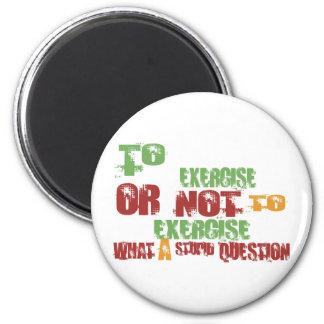 To Exercise Fridge Magnet