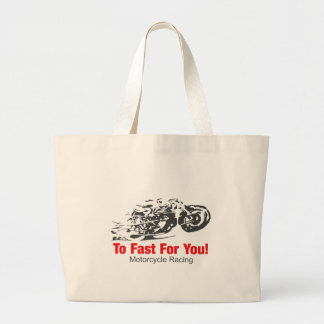To Fast For You. Motorcycle Racing Large Tote Bag