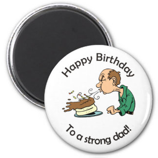 To father: Happy birthday to a strong dad Refrigerator Magnets