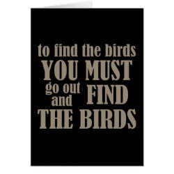 To Find The Birds Greeting Card