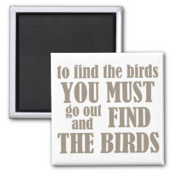 To Find The Birds Square Magnet