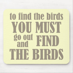 To Find The Birds Mousepad
